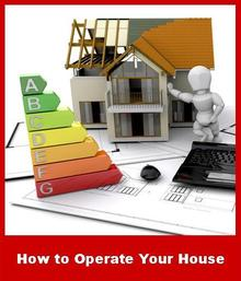 How to Operate Your House